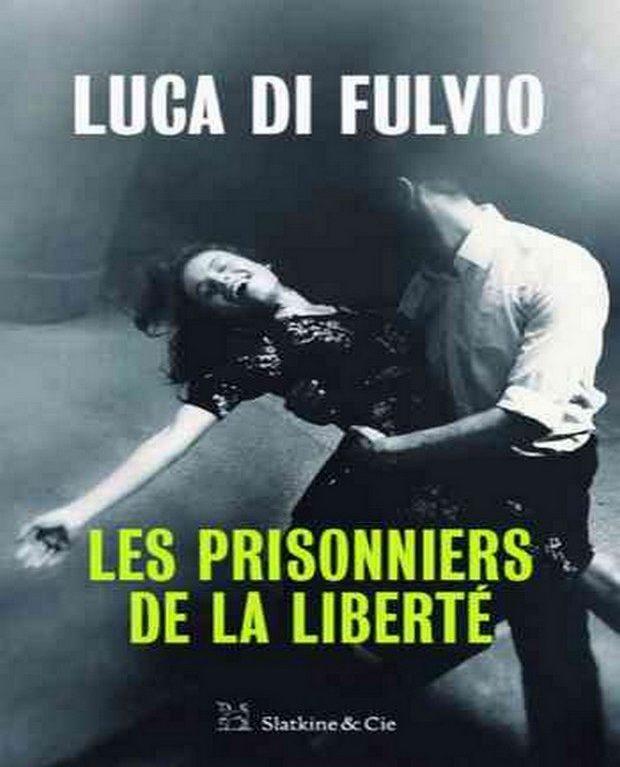 Luca-Di-Fulvio-–-Les-prisonniers-de-la-liberté-2019