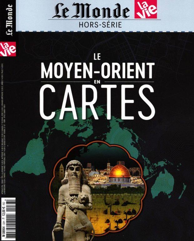 Un hors-série du Monde et de La Vie «Le Moyen-Orient en cartes»