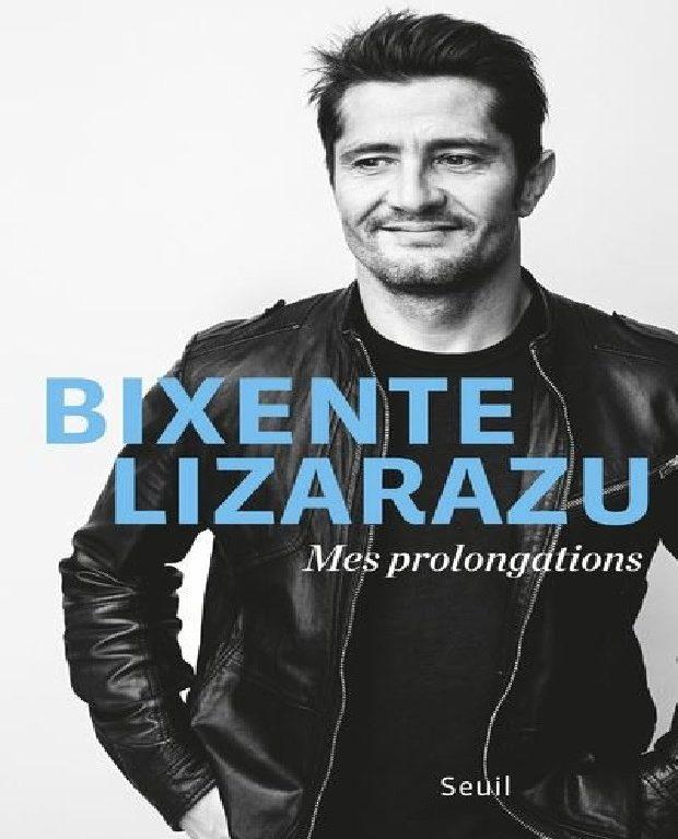 Bixente Lizarazu  «Mes prolongations»